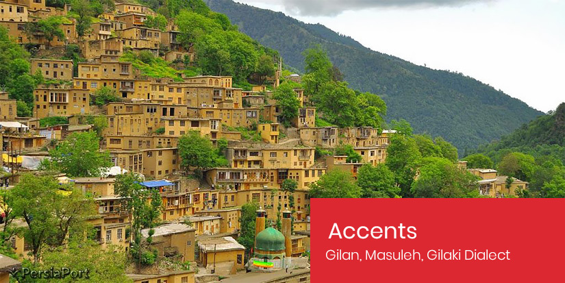 Persian Accents - Gilan, Masuleh, Gilaki Dialect