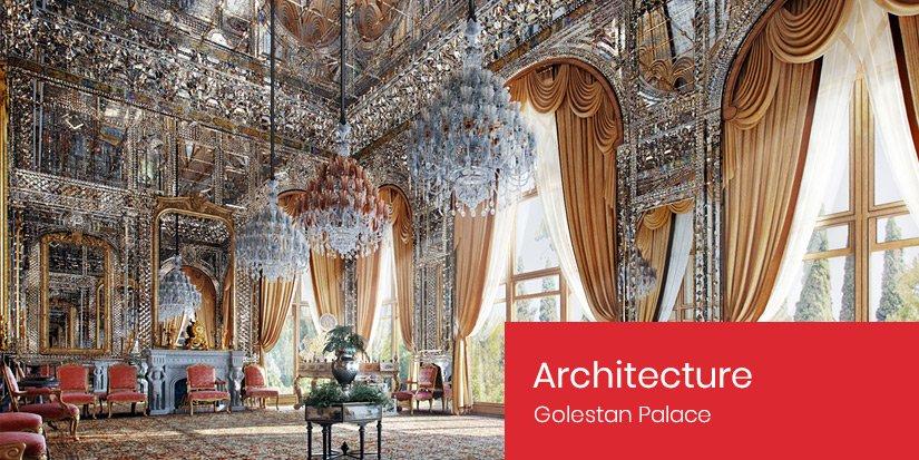 Golestan Palace - Persian Architecture
