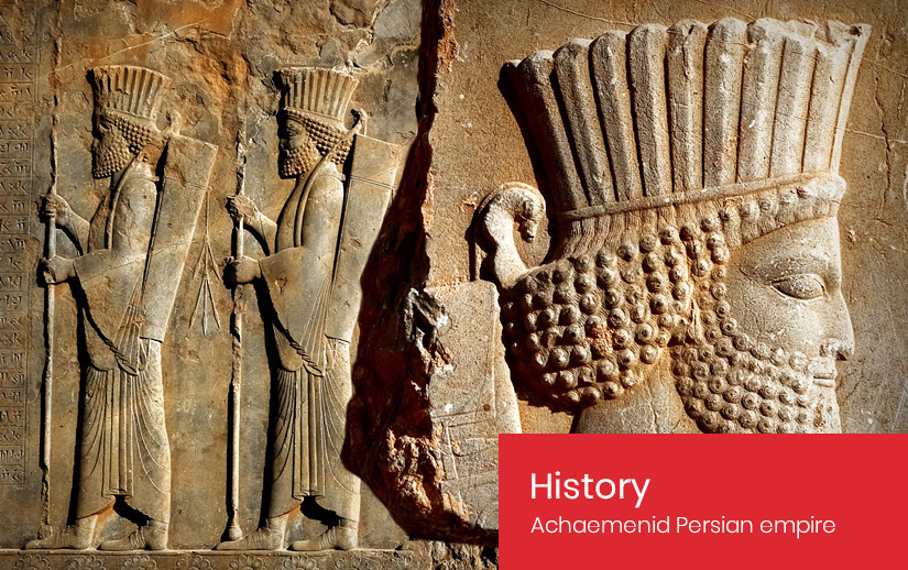 Achaemenid Persian Empire - History